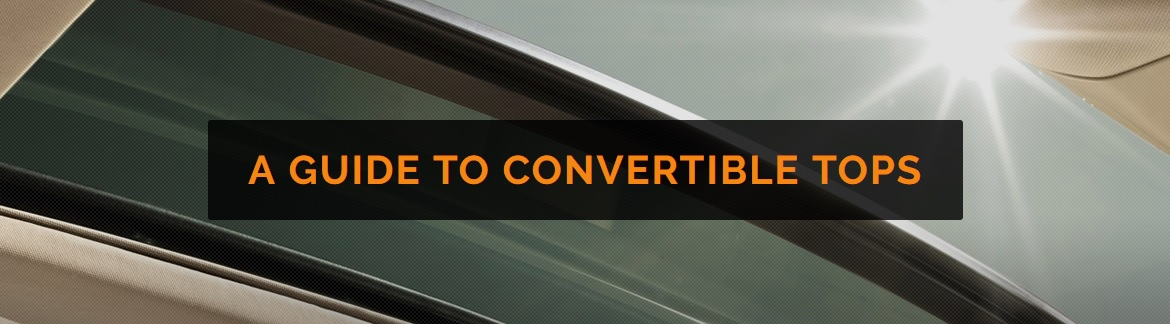 Guide To Convertible Tops